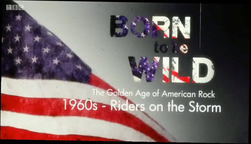 Видеоролик к песне Вот такая любовь - Born To Be Wild - The Golden Age Of American Rock. 1960s - Riders On The Storm (на русском языке)
