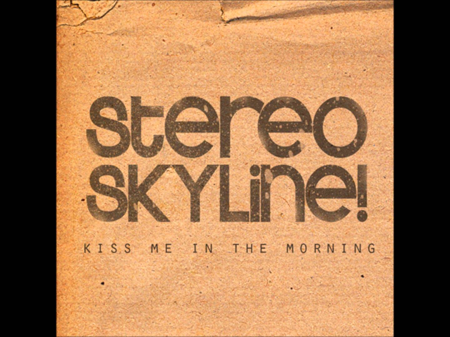 Kiss Me In The Morning - Stereo Skyline