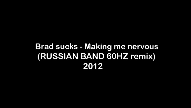 Видеоролик к песне Стар против сил зла - Brad sucks - Making me nervous (RUSSIAN BAND 60HZ remix) 2012